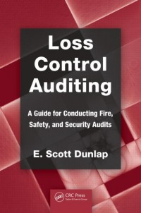 Image of Loss Control Auditing: A Guide for Conducting Fire, Safety, and Security Audits